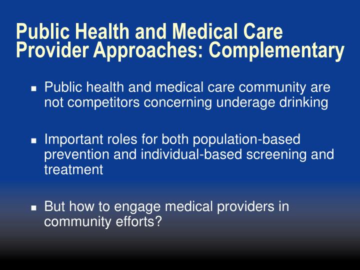 Public Health and Medical Care Provider Approaches: Complementary