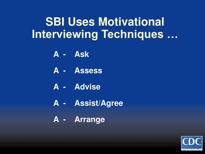 SBI Uses Motivational Interviewing Techniques …