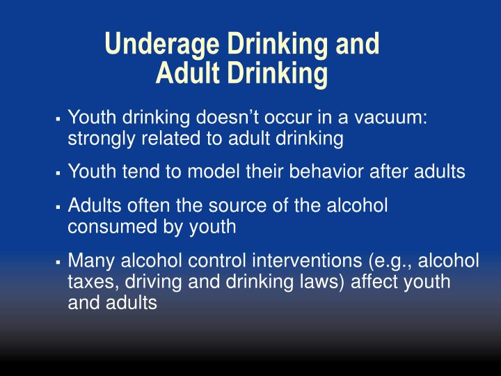 Underage Drinking and Adult Drinking