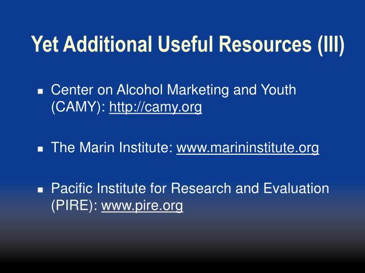 Yet Additional Useful Resources (III)