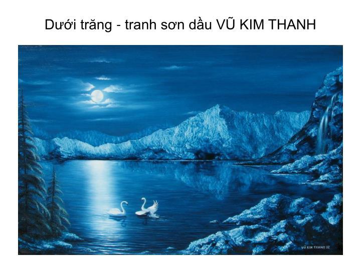 Dưới trăng - tranh sơn dầu VŨ KIM THANH