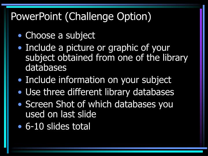 PowerPoint (Challenge Option)