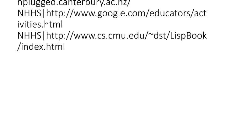 vti_cachedsvcrellinks:VX|NHHS|http://www.unplugged.canterbury.ac.nz/ NHHS|http://www.google.com/educators/activities.html NHHS|h