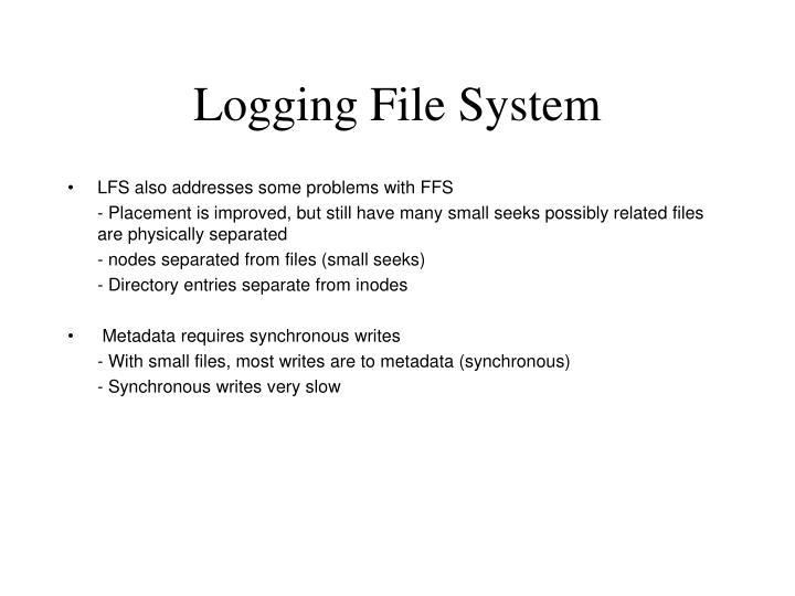 Logging File System