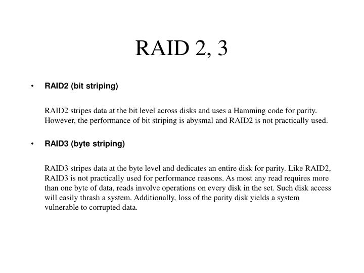 RAID 2, 3