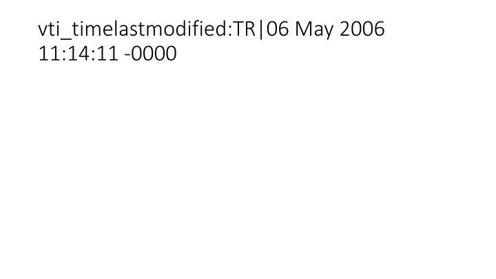 Vti timelastmodified tr 06 may 2006 11 14 11 0000