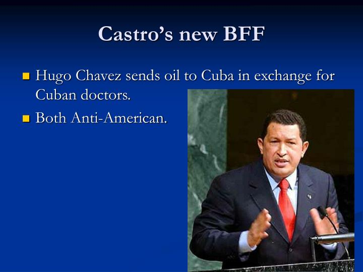 Castro's new BFF