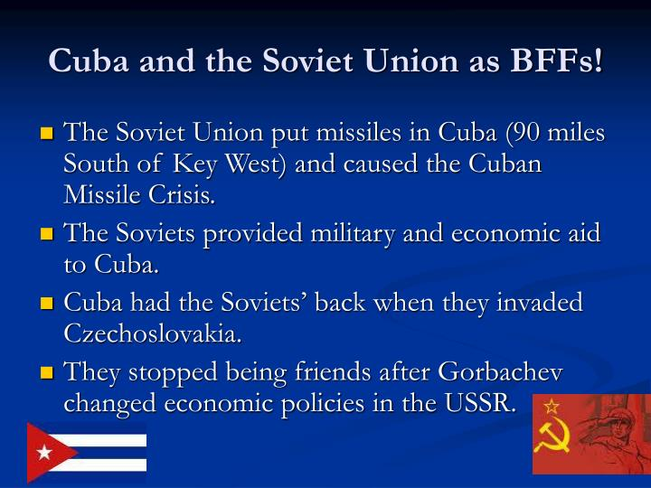 Cuba and the Soviet Union as BFFs!