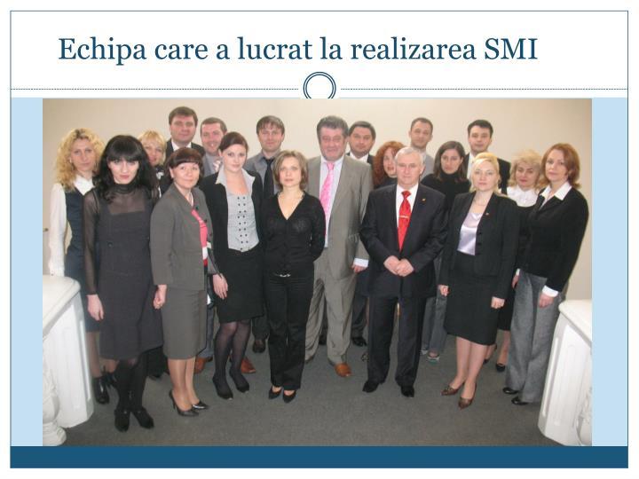 Echipa care a lucrat la realizarea SMI