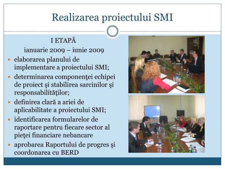 Realizarea proiectului SMI