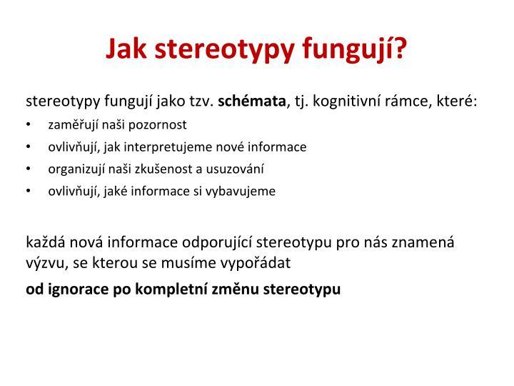 stereotypy fungují jako tzv.