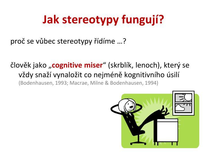 proč se vůbec stereotypy řídíme …?