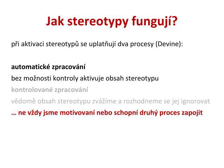 při aktivaci stereotypů se uplatňují dva procesy (Devine):