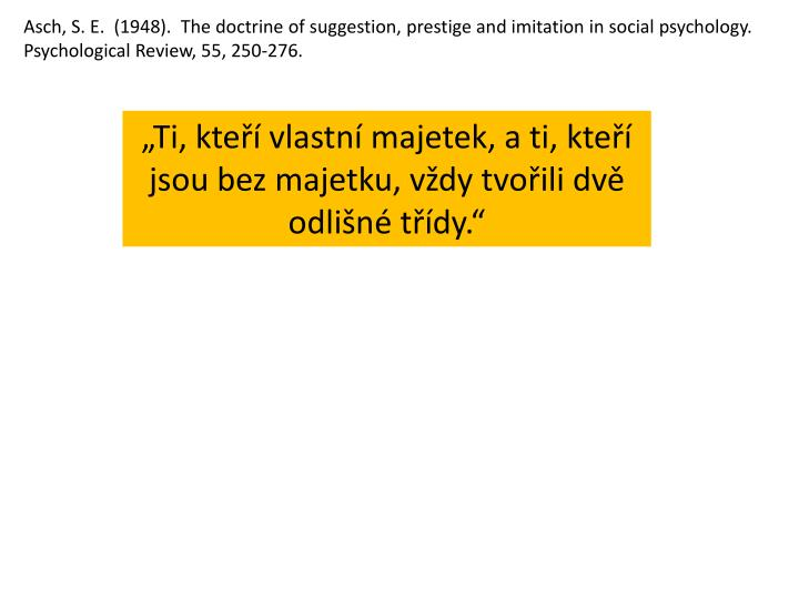 Asch, S. E.  (1948).  The doctrine of suggestion,