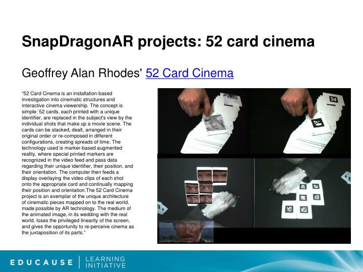 SnapDragonAR projects: 52 card cinema