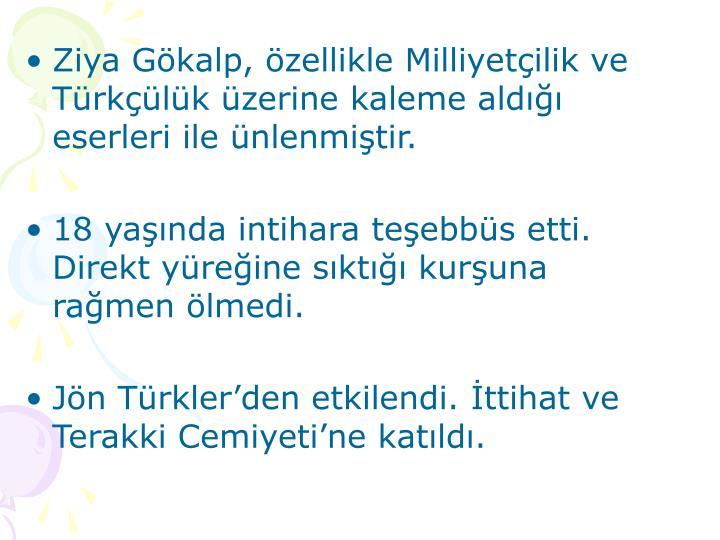 Ziya Gökalp, özellikle Milliyetçilik ve Türkçülük üzerine kaleme aldığı eserleri ile ünl...