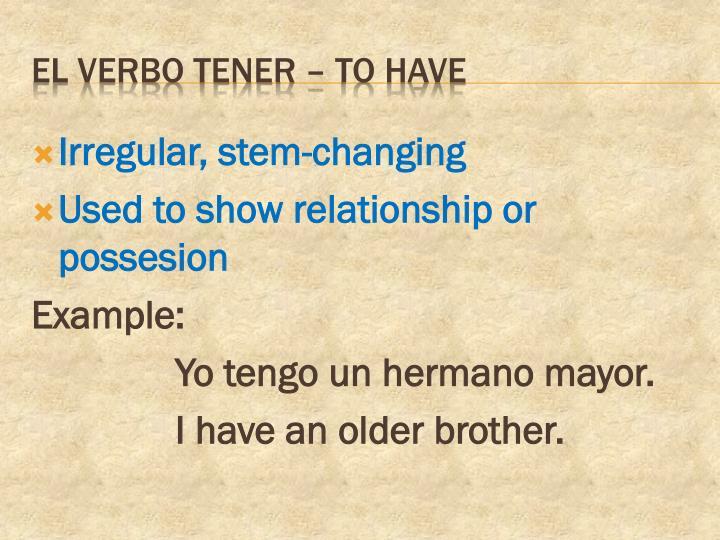 El verbo tener to have