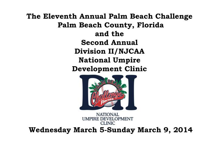 The Eleventh Annual Palm Beach Challenge