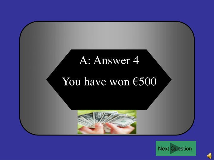 A: Answer 4