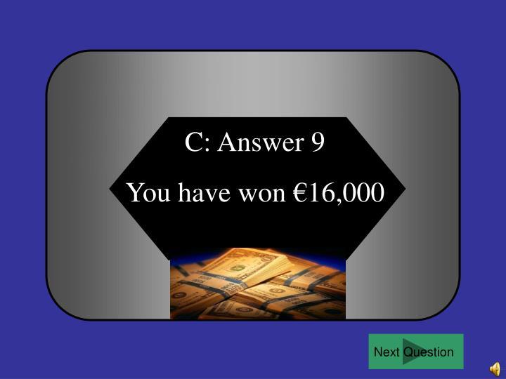 C: Answer 9