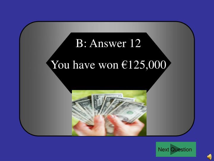 B: Answer 12