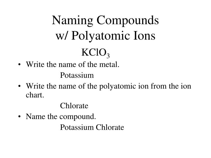 Ppt  Polyatomic Ions Writing Formulas  Naming Compounds Powerpoint