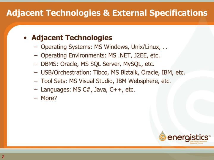 Adjacent technologies external specifications