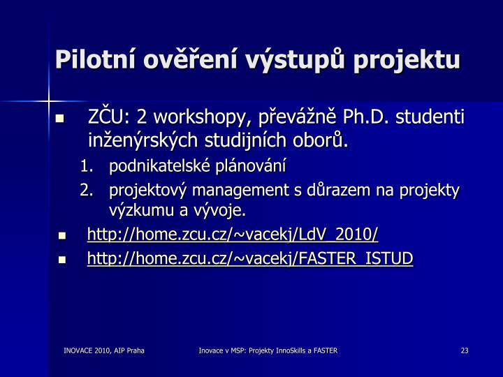 Pilotní ověření výstupů projektu