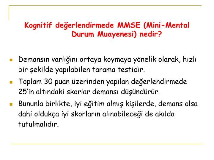 Kognitif değerlendirmede MMSE (Mini-Mental Durum Muayenesi) nedir?