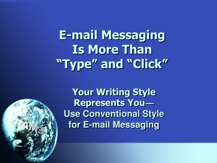 e mail messaging is more than type and click n.