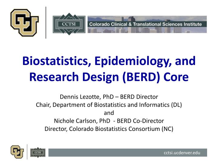 PPT - Biostatistics, Epidemiology, and Research Design (BERD) Core