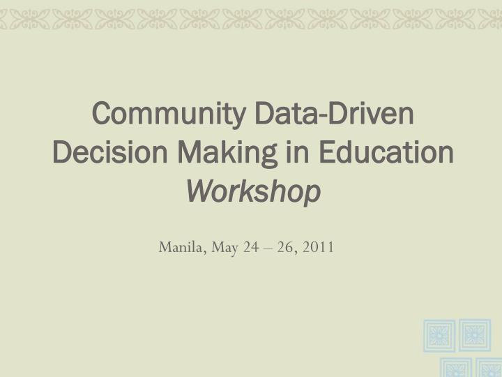 Community data driven decision making in education workshop