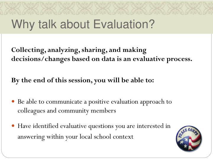 Why talk about Evaluation?