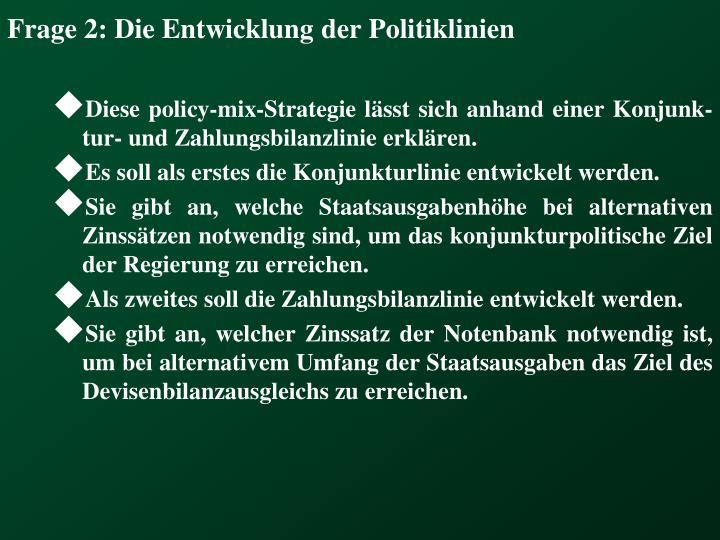 Frage 2: Die Entwicklung der Politiklinien