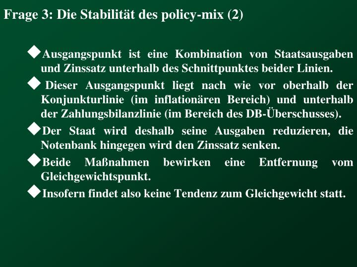 Frage 3: Die Stabilität des policy-mix (2)