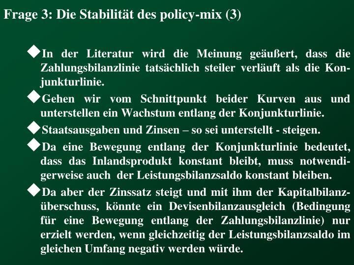 Frage 3: Die Stabilität des policy-mix (3)