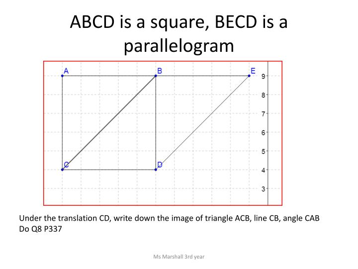 Abcd is a square becd is a parallelogram