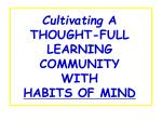 cultivating a thought full learning community with habits of mind