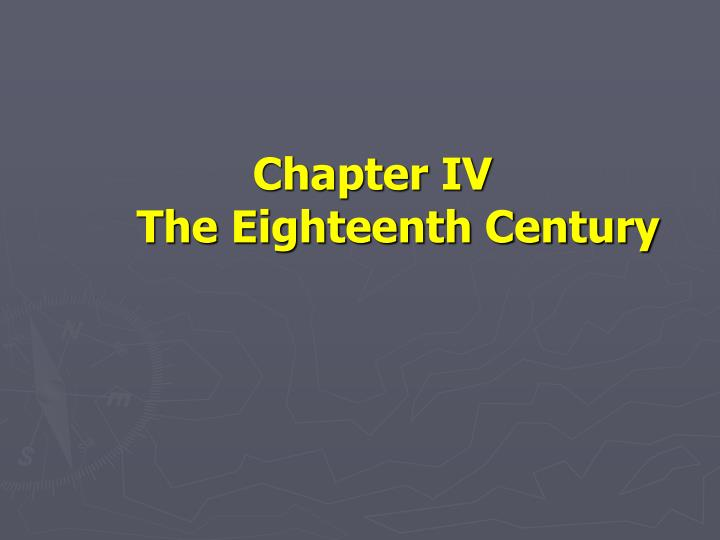 Chapter iv the eighteenth century