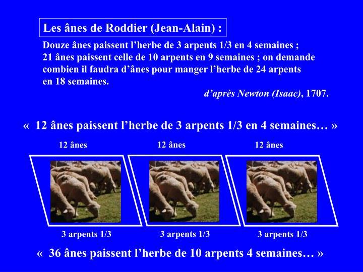 « 12 ânes paissent l'herbe de 3 arpents 1/3 en 4 semaines…»
