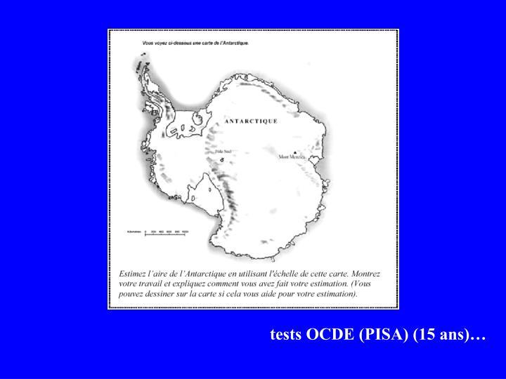 tests OCDE (PISA) (15 ans)…