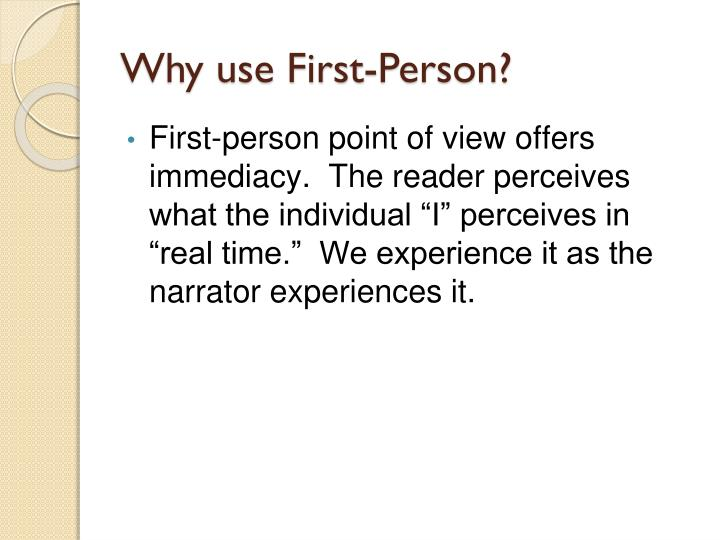 Why use First-Person?