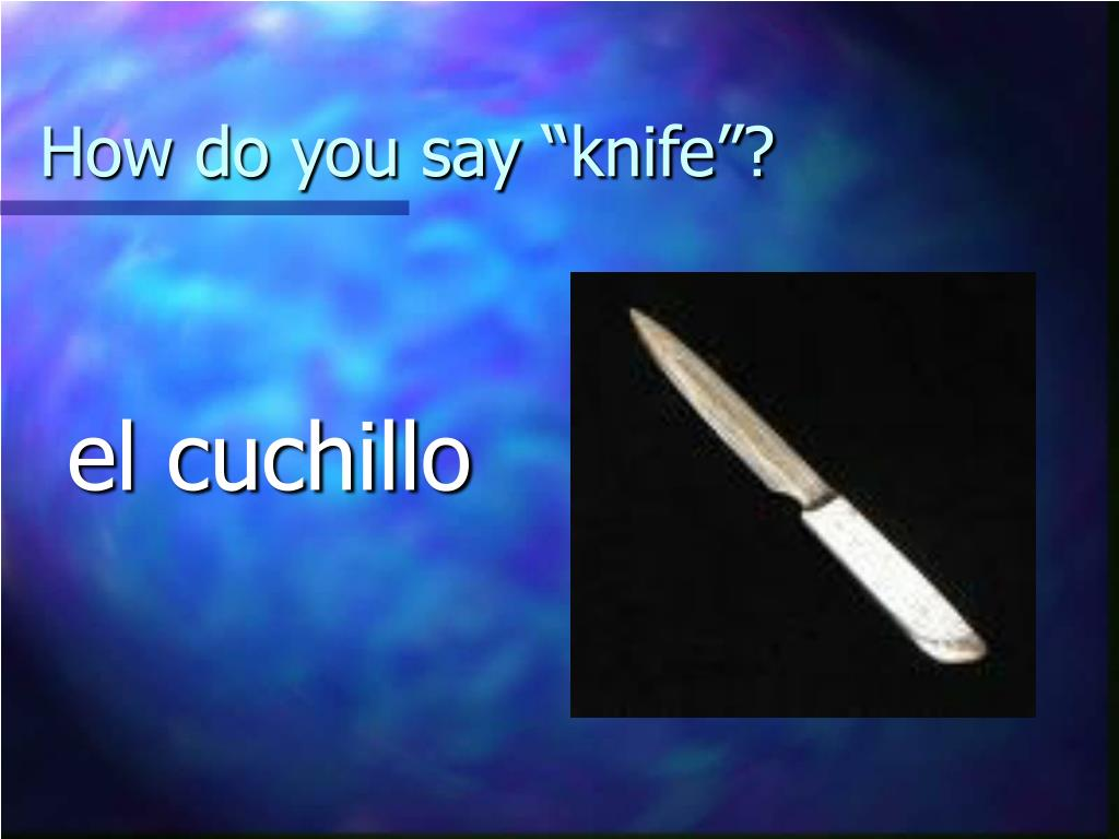 How To Pronounce Knife In Spanish