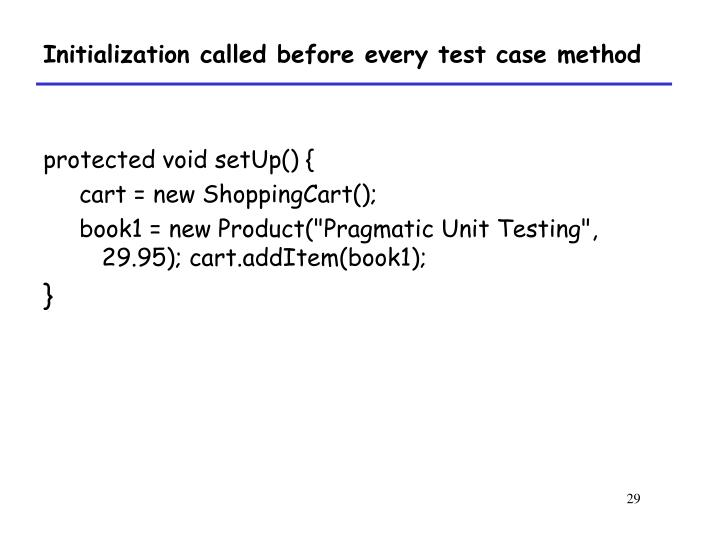 Initialization called before every test case method