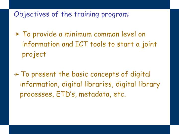 Objectives of the training program: