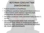 reforma szkolnictwa zawodowego