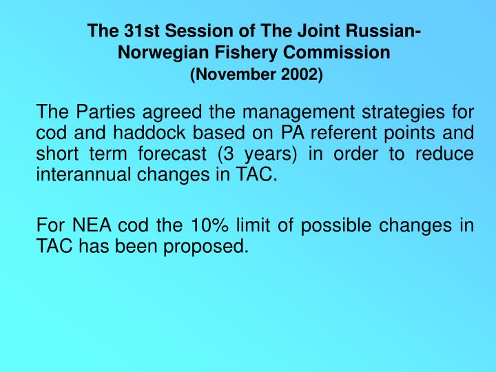 T he 31st session of the joint russian norwegian fishery commission november 2002