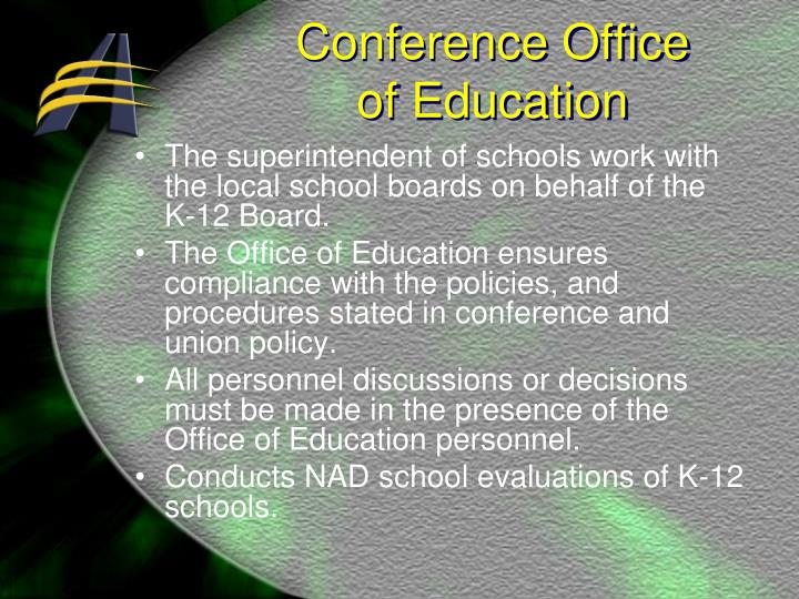 The superintendent of schools work with the local school boards on behalf of the   K-12 Board.