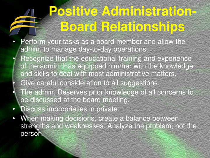 Perform your tasks as a board member and allow the admin. to manage day-to-day operations.