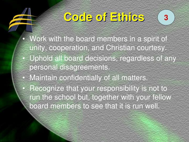 Work with the board members in a spirit of unity, cooperation, and Christian courtesy.